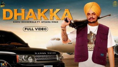 Photo of DHAKKA : Sidhu Moose Wala ft Afsana Khan | Official Music Video | Latest Punjabi Songs 2019