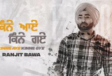 Photo of Kinne Aye Kinne Gye Punjabi Lyrics Ranjit Bawa